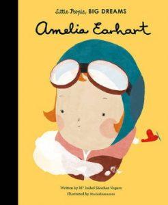 Little People Big Dreams Ameila Earhart